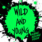 Wild and Young
